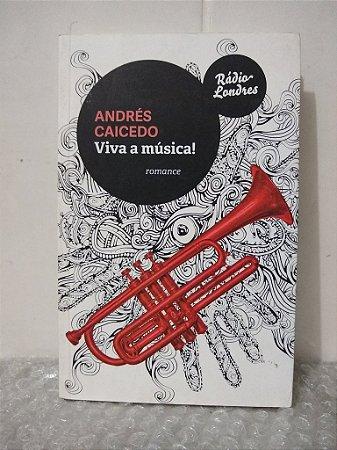 Viva a Música! - Andrés Caicedo