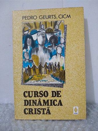 Curso de Dinâmica Cristã - Pedro Geurts