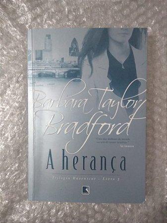 A Herança - Barbara Taylor Bradford