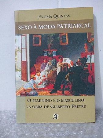 Sexo à Moda Patriarcal - Fátima Quintas
