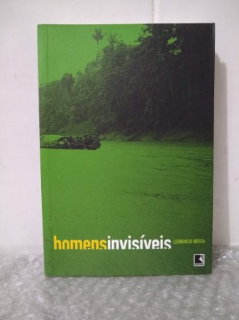 Homens Invisíveis - Leonencio Nossa
