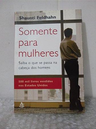 Somente Para Mulheres - Shaunti Feldhahn