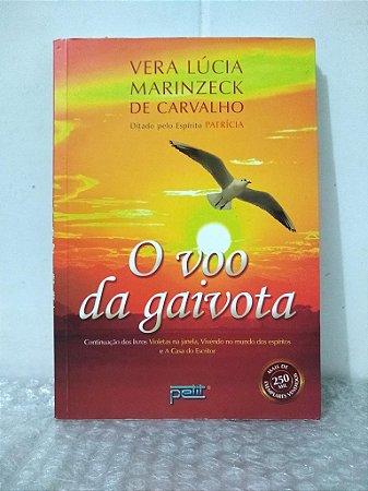 O Voo da Gaivota - Vera Lúcia Marinzeck de Carvalho