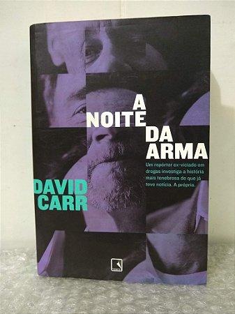 A Noite da Arma - David Carr