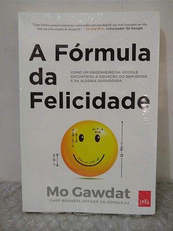 A Fórmula da Felicidade - Mo Gawdat