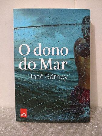 O Dono do Mar - José Sarney