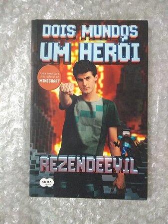 Dois Mundos Um Herói - Rezendeevil