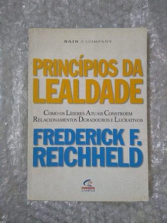 Princípios da Lealdade - Frederick F. Reichheld