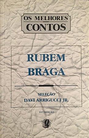 Melhores Contos: Rubem Braga - Davi Arrigucci Jr.