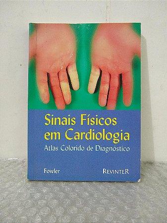 Sinais Físicos em Cardiologia - Fowler