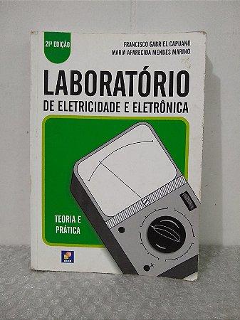 Laboratório de Eletricidade e Eletrônica - Francisco Gabriel Capuano e Maria Aparecida Mendes Marino