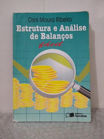 Estrutura e Análise de Balanços Fácil - Osni Moura Ribeiro