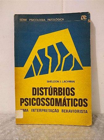 Distúrbios Psicossomáticos - Sheldon J. Lachman