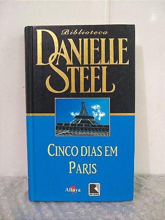 Cinco Dias em Paris - Daniele Steel