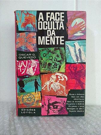 A Face Oculta da Mente - Oscar G. Quevedo