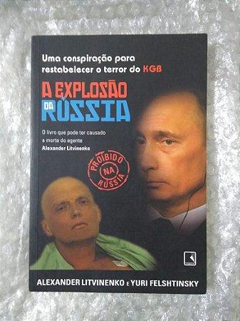 A Exposição da Rússia - Alexander Litvinenko e Yuri Felshtinsky