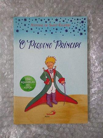 O Pequeno Príncipe - Antoine de Saint-Exupéry