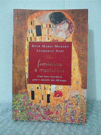 Feminino e Masculino - Rose Marie Muraro e Leonardo Boff