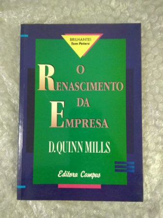 O Renascimento da Empresa - D. Quinn Mills