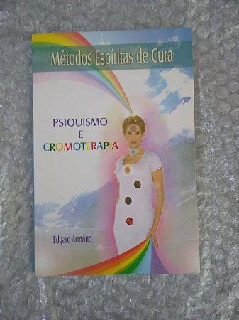 Psiquismo e Cromoterapia - Edgard Armond