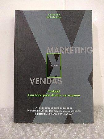 Marketing versus Vendas - Amalia Sina e Paulo de Souza