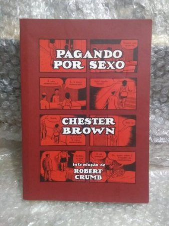 Pagando por Sexo - Chester Brown