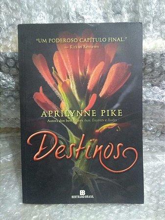 Destinos - Aprilynne Pike