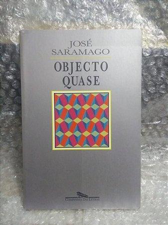 Objecto Quase - José Saramago