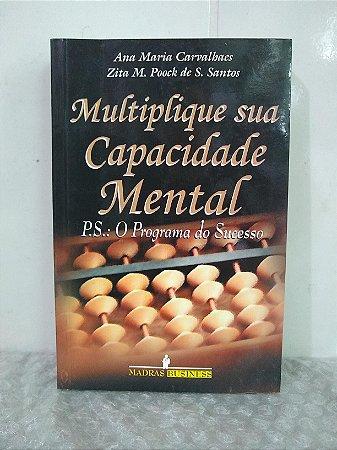 Multiplique sua Capacidade Mental - Ana Maria Carvalhaes e Zita M. Poock de S. Santos