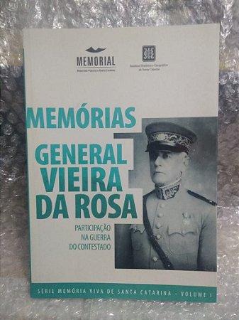 Memórias: General Vieira da Rosa - Participação na guerra do Contestado