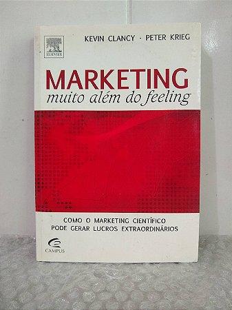 Marketing Muito Além do Feeling - Kevin Clancy e Peter Krieg (grifos)