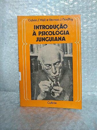 Introdução à Psicologia Junguiana  Calvin S. Hall e Vernon J. Nordby