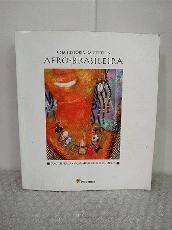 Uma História da Cultura Afro-Brasileira - Walter Fraga e Wlamyra E. de Albuquerque