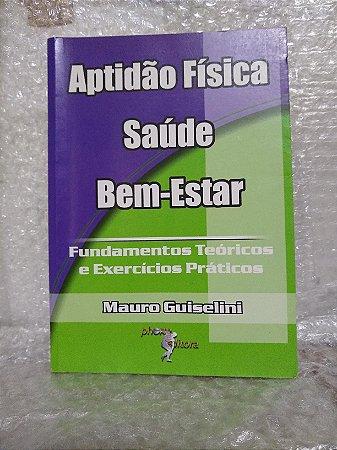 Aptidão Física, Saúde, Bem-Estar - Muro Guiselini