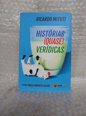 Histórias (Quase) Verídicas - Ricardo Mituti