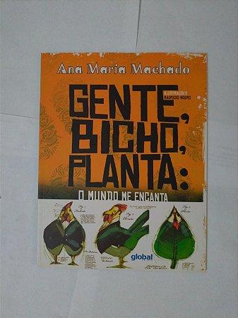 Gente, Bicho, Planta: O Mundo me Encanta - Ana Maria Machado