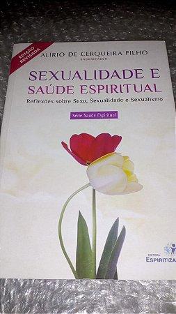 Sexualidade e saúde espiritual - Alírio de Cerqueira Filho