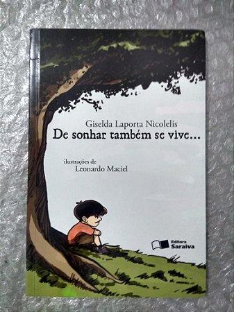 De Sonhar Também se Vive... - Giselda Laporta Nicolelis