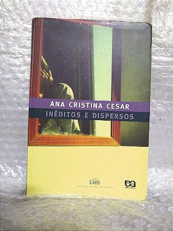 Inéditos e Dispersos - Ana Cristina Cesar