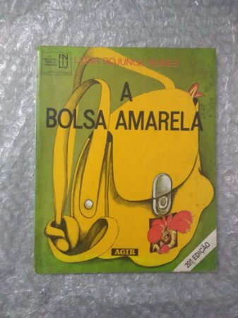 A Bolsa Amarela - Lygia Bojunga Nunes