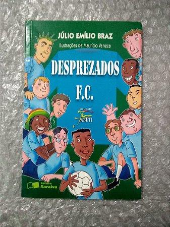 Desprezados F.C - Júlio Emílio Braz