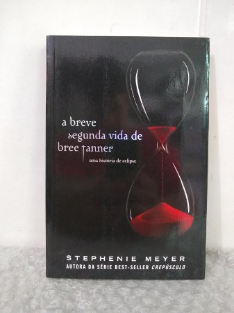 A Breve Segunda Vida de Bree Tanner - Stephenie Meyer