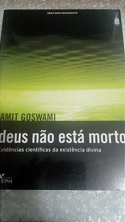 Deus não está morto - Amit Goswami