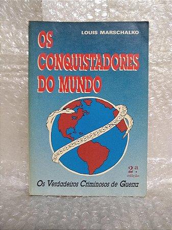 Os Conquistadores do Mundo - Louis Marschalko