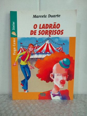 O Ladrão de Sorrisos - Marcelo Duarte