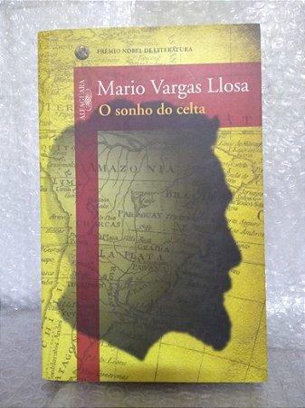 O Sonho do Celta - Mario Vargas Llosa