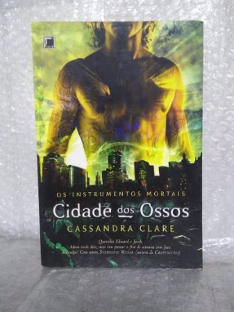 Os Instrumentos Mortais - Cidade dos Ossos - Cassandra Clare