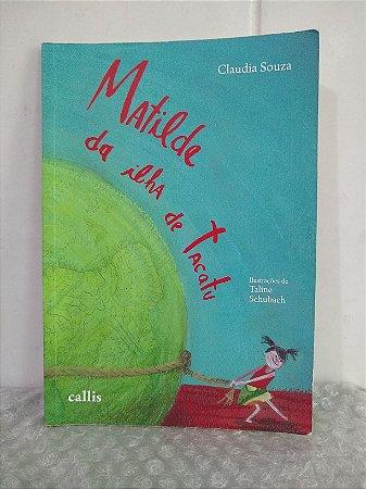 Matilde da Ilha de Tacatu - Claudia Souza