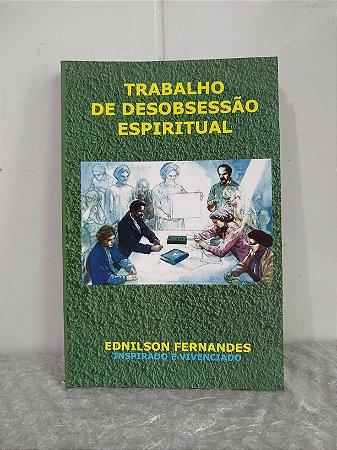 Trabalho de Desobsessão Espiritual - Ednilson Fernandes