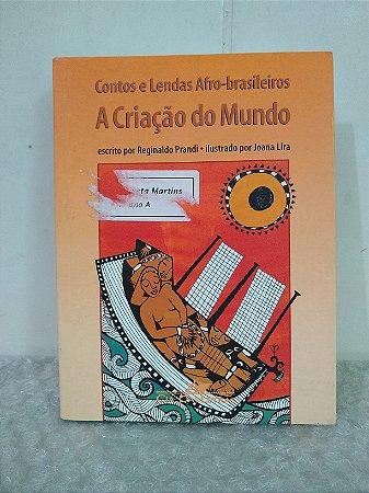 Contos e Lendas Afro-brasileiros: A Criação do Mundo - Reginaldo Prandi